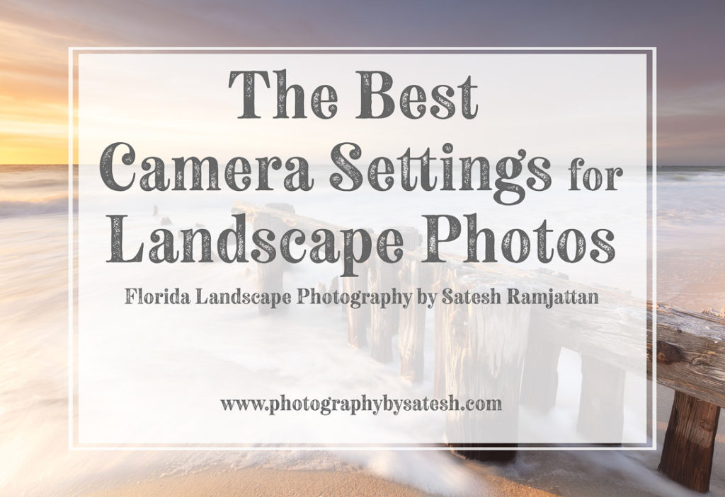 Best Settings for Landscape Photos